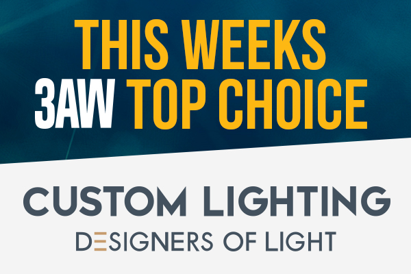 Article image for 3AW Top Choice – Custom Lighting