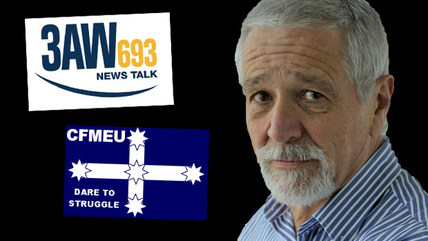Article image for Why Neil Mitchell isn't happy with the CFMEU … and 3AW